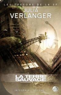 Julia Verlanger. Volume 1, La terre sauvage