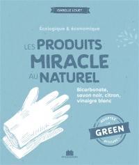 Les produits miracle au naturel