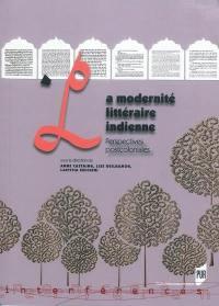 La modernité littéraire indienne
