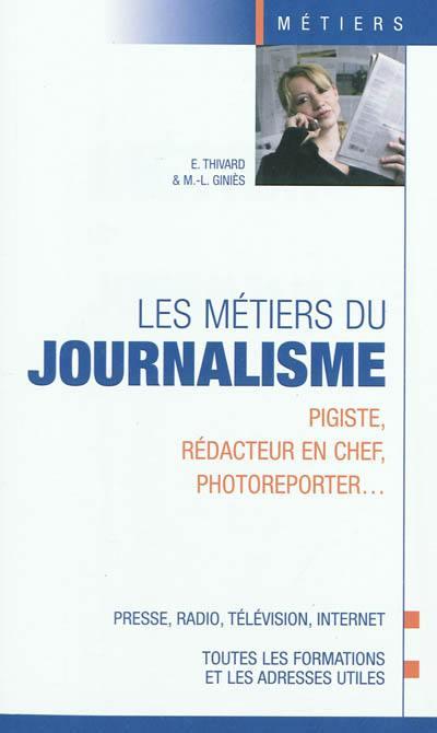 Les métiers du journalisme : pigiste, rédacteur en chef, photoreporter...
