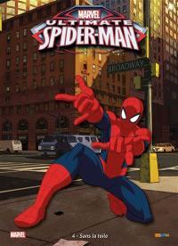Ultimate Spider-Man. Volume 4, Sans la toile