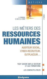 Les métiers des ressources humaines : auditeur social, cyber-recruteur, outplaceur...