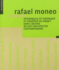 Intranquillité théorique et stratégie du projet dans l'oeuvre de huit architectes contemporains