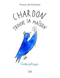 Chardon trouve sa maison : conte poétique