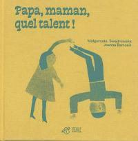 Papa, maman, quel talent !
