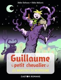 Guillaume petit chevalier, Les monstres de Mortelune