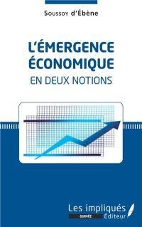 L'émergence économique en deux notions