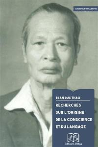 Recherches sur l'origine de la conscience et du langage