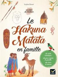 Le hakuna matata en famille