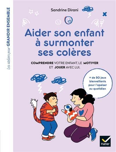 Aider son enfant à surmonter ses colères