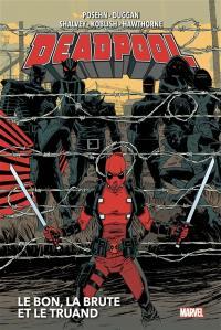 Deadpool. Volume 2, Le bon, la brute et le truand