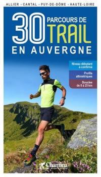 30 parcours de trail en Auvergne