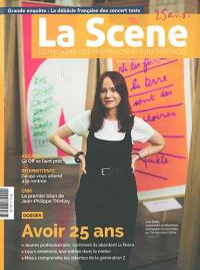 Scène (La) : le magazine professionnel des spectacles. n° 101, Avoir 25 ans