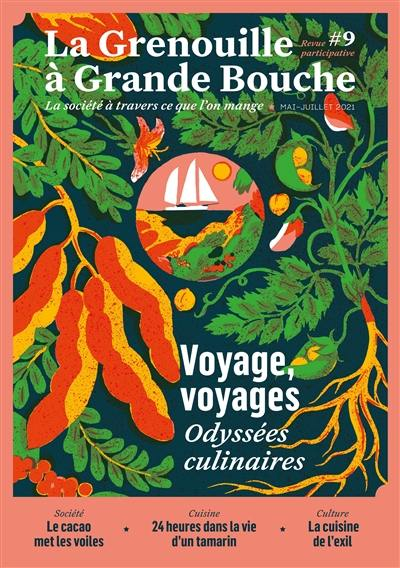 La grenouille à grande bouche. n° 9, Voyage, voyages : odyssées culinaires