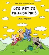 Les petits philosophes. Volume 2, Chut... On pense
