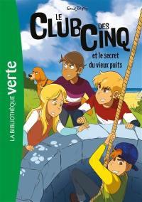 Le club des Cinq. Volume 20, Le club des Cinq et le secret du vieux puits