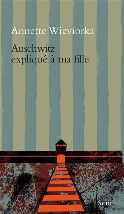 Auschwitz expliqué à ma fille