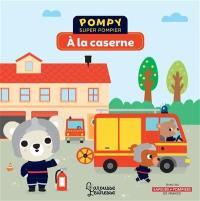 Pompy super pompier, A la caserne