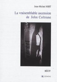 La vraisemblable ascension de John Coltrane
