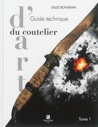 Guide technique du coutelier d'art. Volume 1,