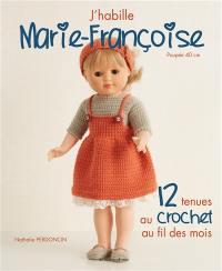 J'habille Marie-Françoise, 12 tenues au crochet au fil des mois