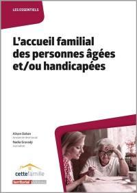 L'accueil familial des personnes âgées et-ou handicapées