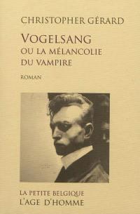 Vogelsang ou La mélancolie du vampire