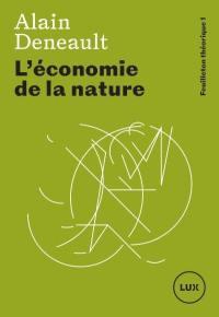 Feuilleton théorique. Volume 1, L'économie de la nature