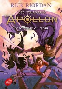 Les travaux d'Apollon. Volume 4, Le tombeau du tyran