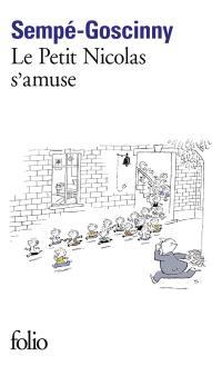 Histoires inédites. Volume 6, Le petit Nicolas s'amuse
