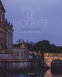Vaux-le-Vicomte, invitation privée
