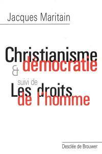 Christianisme et démocratie; Suivi de Les droits de l'homme