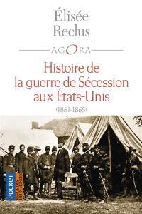 Histoire de la guerre de Sécession aux Etats-Unis