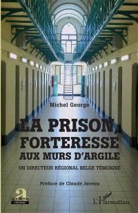 La prison, forteresse aux murs d'argile