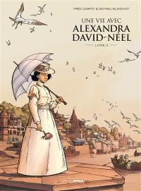 Une vie avec Alexandra David-Néel. Volume 3,