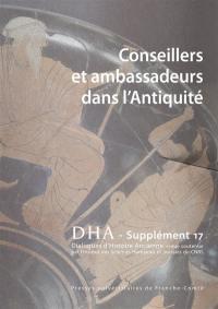Dialogues d'histoire ancienne, supplément. n° 17, Conseillers et ambassadeurs dans l'Antiquité
