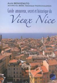 Guide amoureux, secret et historique du Vieux Nice