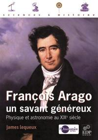 François Arago, un savant généreux