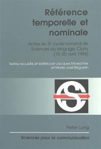 Référence temporelle et nominale : actes du 3e cycle romand de sciences du langage, Cluny (15-20 avril 1996)