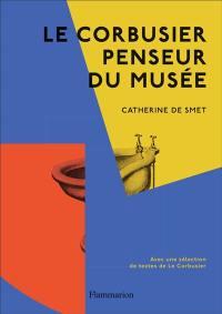 Le Corbusier, penseur du musée