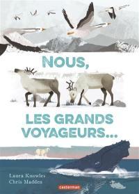 Nous, les grands voyageurs...