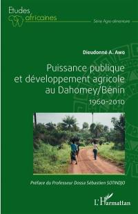 Puissance publique et développement au Dahomey-Bénin, 1960-2010