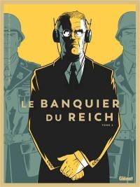 Le banquier du Reich. Volume 2,