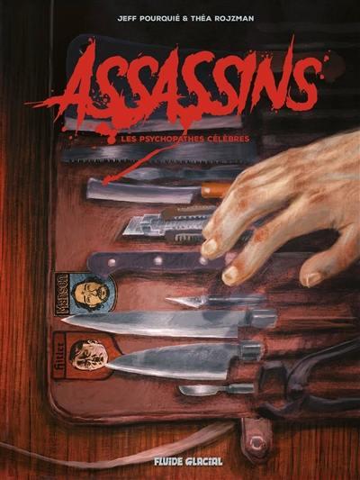 Assassins : les psychopathes célèbres