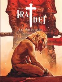 Ira dei. Volume 2, La part du diable