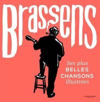 Brassens : ses plus belles chansons illustrées