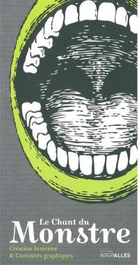 Chant du monstre (Le) : création littéraire et curiosités graphiques. n° 3,