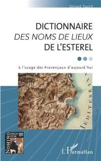 Dictionnaire des noms de lieux de l'Esterel