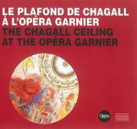Le plafond de Chagall à l'Opéra Garnier = The Chagall ceiling at the Opéra Garnier