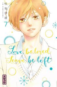 Love, be loved, leave, be left. Volume 7,